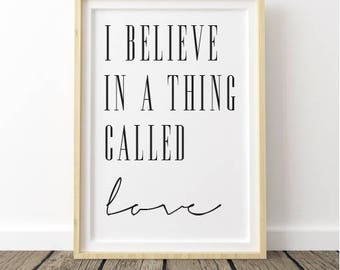 I believe in a thing called Love A4 print