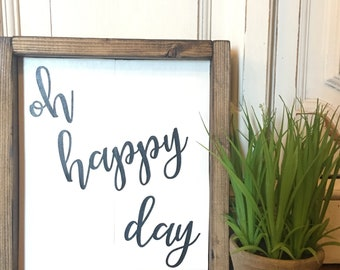 Oh Happy Day Wood Sign | Only Happy Days | Handpainted | Happiness | Farmhouse Wall Decor