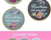 Modern Embroidery Pattern, DIY Embroidery Kit, Embroidery Kit, Modern Embroidery Kit, Hand Embroidery Kit, Nevertheless She Persisted
