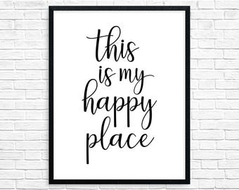 Printable Art, This Is My Happy Place, Typography Print, Inspirational Art, Wall Art, Motivational Art, Modern Print Art, Black And White