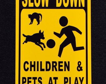 Slow Down Children and Pets at Play 12 wide by 18 tall Metal Outdoor Sign