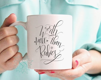 Worth More than Rubies Mug / Coffee Mug for Mom / Gifts for Christian Women / More than Rubies Coffee Mug / Perfect Mom Gift / THW303
