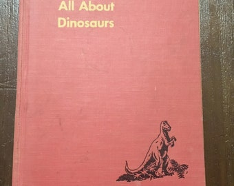 Midcentury Dinosaur Children's Book All About Dinosaurs mcm book with illustrations