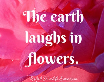 Quote and Art Digital Print| The Earth laughs in flowers quote by Ralph Waldo Emerson