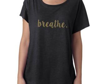 breathe shirt, breathe, shirt, tshirt, breathe tshirt, relax, relaxing, weekend, weekend vibes, yoga shirt, workout attire, meditation shirt