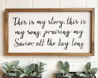 This Is My Story This Is My Song / Blessed Assurance Sign