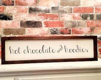 Hot chocolate and hoodies painted solid wood sign
