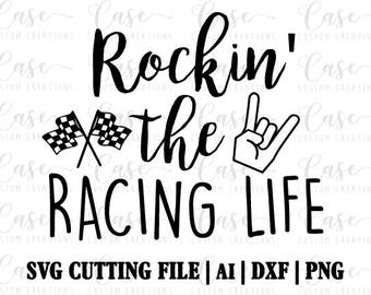 Rockin' the Racing Life SVG Cutting FIle, Ai, Dxf and PNG | Instant Download | Cricut and Silhouette | Checkered Flag | Race | Rockin