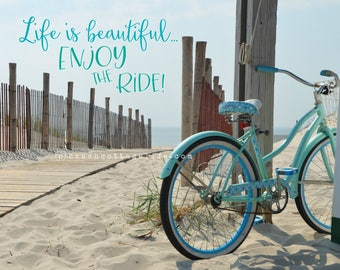 Turquoise Beach Cruiser Bicycle / Life is Beautiful Journey Boardwalk Seaside Path Inspirational quote aqua mint bike teal coastal