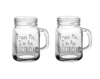 Trust Me, I'm An Electrician Glass Set - Trust Me, I'm An Electrician Mason Jar Mug - Drinking Mug, Men, Women, Electrician Gift, Funny Mug