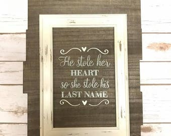He stole her heart handprinted sign