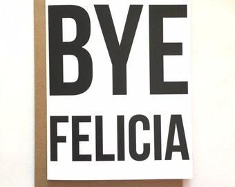 BYE FELICIA - Blank Card