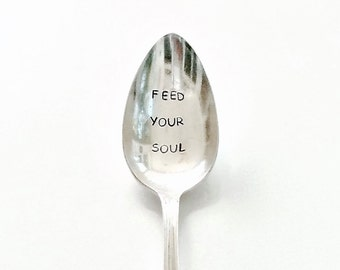 FEED YOUR SOUL ~ Inspirational Quote / Birthday Gift / Christmas Gift / Mother's Day Gift / Best Friend Gift  ~ Stamped SilverTablespoon