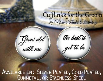 SALE! Groom Cufflinks - Personalized Cufflinks - Wedding - Grow old with me - the best is yet to be - Husband Gift- Cyber Monday