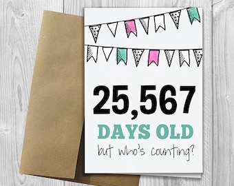 PRINTED 70th Birthday - 25,567 days old, but who's counting - 5x7 Greeting Card