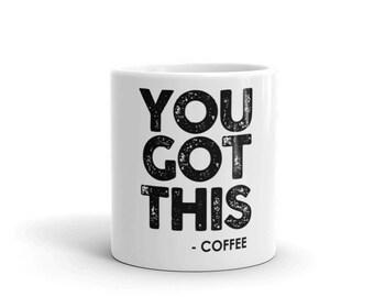 You Got This! Coffee Mug
