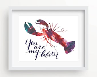 You're My Lobster print, watercolor, typography, lobster print, art print, you are my lobster, friends, anniversary gift, beach house decor