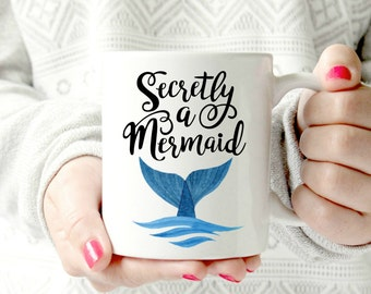 secretly a Mermaid. Kinda pissed i'm not a mermaid.mermaid mug.mermaid life.mugs with sayings.- Ceramic Mug - Funny Coffee cup - Funny Mug
