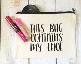 This Bag Contains My Face Pouch /Cosmetic Bag, Bridesmaid Gift, Make Up Bag, Cosmetic Bag, Cosmetic make up, Bridesmaid Bag