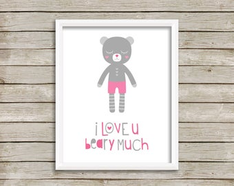 I Love You Beary Much, Baby Girl Nursery, Baby Boy Nursery, Nursery Print, DIY Nursery Print, Bear Print, I Love You Print (8x10)
