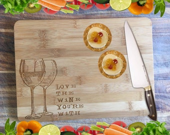 Love The Wine You're With - Personalised Engraved Bamboo Chopping Board
