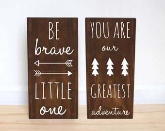 Woodland Nursery, Be Brave Little One Sign, Woodland Baby Shower, You Are Our Greatest Adventure Nursery Sign, Adventure Nursery, Set of 2
