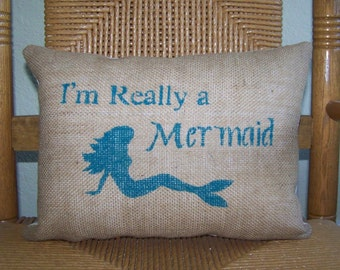 I'm Really a Mermaid pillow, Mermaid pillow, Burlap Beach pillow, Coastal pillow, Stenciled  pillow, Nautical pillow, FREE SHIPPING!