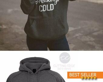 Im Freaking Cold Sweatshirt, Cold Sweatshirt, Christmas Sweatshirt, Funny Sweatshirt, Gifts for Mom, hoodie Sweatshirt, gifts for her, mom