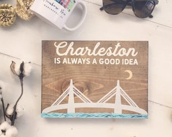 Charleston is always a good idea | bachelorette party gift | bridesmaid gift | hand painted wood sign | baby gift | nursery sign | Charlesto