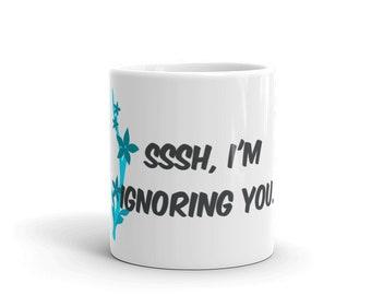Ignoring You Mug