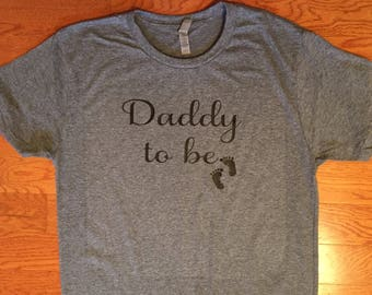 SALE. Father's Day Gift.  Daddy to be. Pregnancy Announcement. Dad Shirt. New Dad Shirt. Daddy Shirt. Daddy to be Shirt. Dad to be.