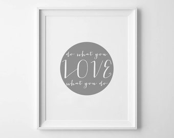 Do What You LOVE What You Do - Instant Download - 8x10 - 11x14 - Printable art - Gray -  Circle - Love Art  - Home Decor