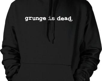 Grunge Is Dead Hooded Sweatshirt, NOFO_01309