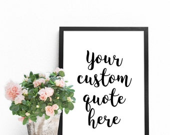 Custom print, Custom quote PRINTABLE, Personalized gift for her, Affordable art, Personalized name art, Custom decor Personalized home decor