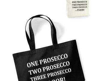 One Prosecco Two Prosecco Three Prosecco.... Floor! Lightweight Cotton Shopping Bag/Tote - Novelty Gift/Secret Santa