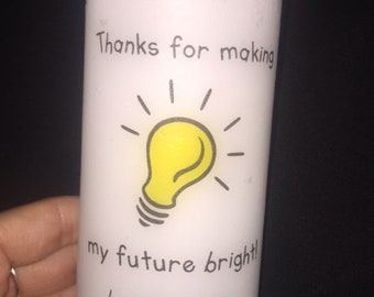 Personalised teachers candle- 'Thanks for making my future bright'