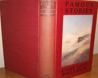 1907 Famous Stories Every Child Should Know Edited by Hamilton Wright Mabie Antique Book