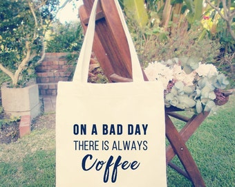 On a bad day there is always coffee, Cotton canvas tote bag, Ladies Cotton tote bag, Coffee lover