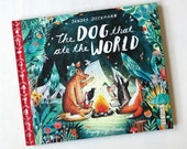 The Dog That Ate The World by Sandra Dieckmann | Flying Eye Books | Signed Book