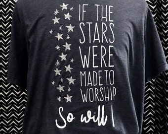 If the Stars were made to worship So Will I // Heather Navy TShirt // Worship Christian