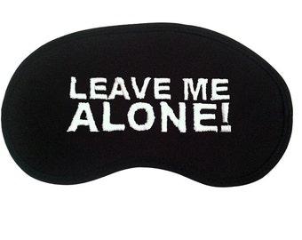 Leave Me Alone Custom Made Embroidered Eye Mask - favorite on pinterest tumblr instagram polyvore
