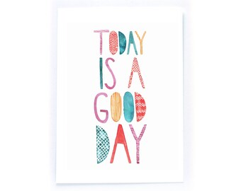 Today is a Good Day - archival art print