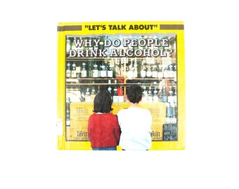 Why Do People Drink Alcohol? 1989 Hardcover Book for Children . Let's Talk About book . Brewery Book . Information Educational