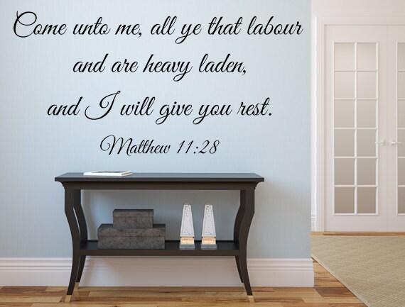 Matthew KJV Scripture Come Unto Me All Ye That Labor I - Custom vinyl decals wall