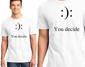 You Decide, Cute Shirt, T-Shirts, Gift for Boy, Gift for Girl, Gift for Kids, Gift For Him, Gift For Her, Funny Shirts, Custom Shirt