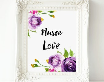 Nurse Equals Love printable wall art  Nurse Gift, Nursing Student, Gift for Nurse, Nurse Decor Nurse Graduation Gift, Nursing School