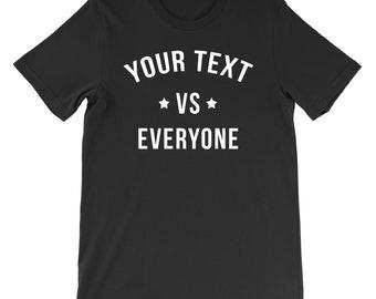 Vs Everyone T-Shirt