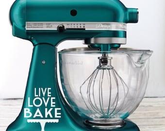 Live Love Bake Kitchen Mixer Decal