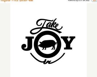 WEEKEND SALE Take Joy In Pig Decal