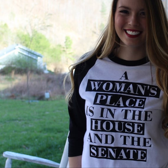 A woman's place is in the house and the senate raglan baseball tee; tshirt; TShirt for woman k8FMfc26Vq
